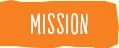 MISSION - ミッション