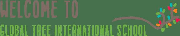 WELCOME TO GLOBAL TREE INTERNATIONAL SCHOOL